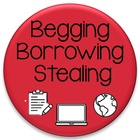 Begging Borrowing Stealing