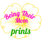 Being Their Mom Prints