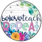 Believe Teach Repeat