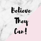 Believe They Can