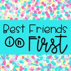 Best Friends in First