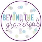 Beyond the Gradebook