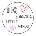 Big Hearts Little Minds
