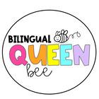 Bilingual Queen Bee