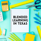 Blended Learning in Texas
