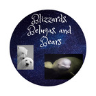 Blizzards Belugas and Bears