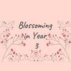 Blossoming in Year 3
