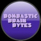 BOMBASTIC BRAIN BYTES