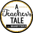 Brandy Pierce - A Teacher's Tale