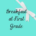Breakfast at First Grade