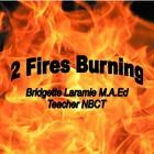 Bridgette Laramie - 2 Fires Burning