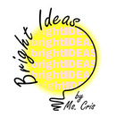 Bright Ideas by Ms Cris