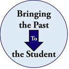 Bringing the Past to the Student