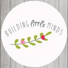 Building Little Minds