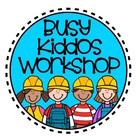 Busy Kiddos Workshop