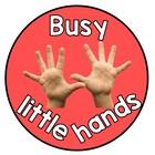 Busy little hands