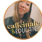 Caffeinate and Educate