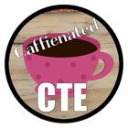 Caffeinated CTE