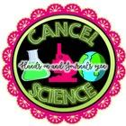 CANCEL'S SCIENCE
