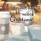 Cappuccino Fuelled Creations