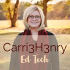Carri3H3nry Ed Tech
