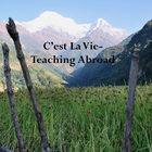 C'est La Vie- Teaching Abroad