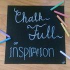 Chalk Full of Inspiration