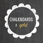 Chalkboards and Gold