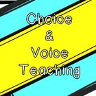 Choice and Voice Teaching