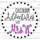 Classroom Adventures with MrsW