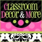 Classroom Decor and More
