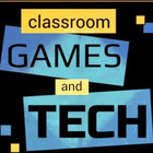 Classroom Games and Tech