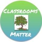Classrooms Matter