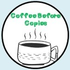 Coffee Before Copies