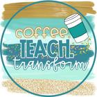 Coffee Teach Transform