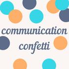 Communication Confetti