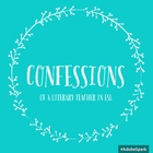 Confessions of a Lit Teacher in ESL