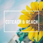 Coteach and Reach