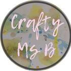 Crafty Ms B