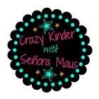 Crazy Kinder with Sra Maus