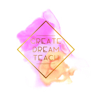 Create Dream Teach