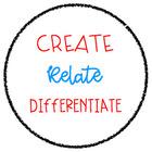 Create - Relate - Differentiate