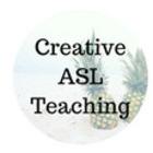 Creative ASL Teaching