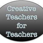 Creative Teachers for Teachers