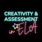 Creativity and Assessment in ELA