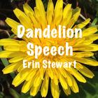Dandelion Speech