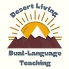 Desert Living and Dual-Language Teaching
