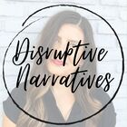 Disruptive Narratives