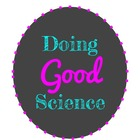 Doing Good Science