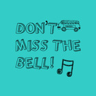 Don't Miss the Bell
